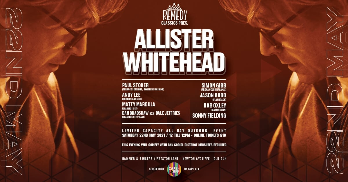 Remedy Classics pres Allister Whitehead – 22nd May